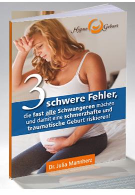Gratis-Report: 3 schwere Fehler, die fast alle schwangeren machen!